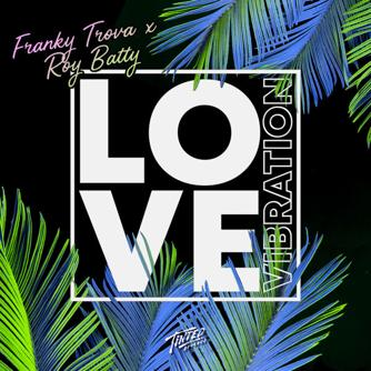 Franky Trova & Roy Batty - Love Vibration [Tinted Records